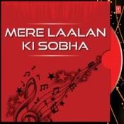 Mere Laalan Ki Sobha Songs