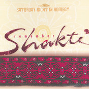 Remember Shakti: Saturday Night In Bombay Songs