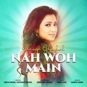 Nah Woh Main Songs