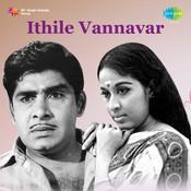 Ethile Vannavar Songs