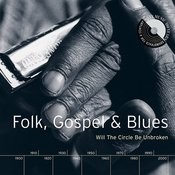 Folk, Gospel & Blues: Will The Circle Be Unbroken Songs