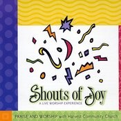 Shouts Of Joy: A Live Worship Experience Songs