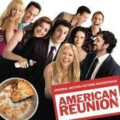 American Reunion (Original Motion Picture Soundtrack) Songs