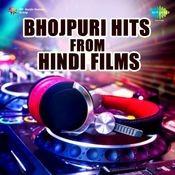 Bhojpuri Hits From Hindi Films Songs