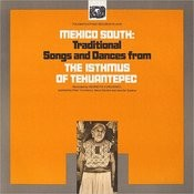 Mexico South: Traditional Songs And Dances From The Isthmus Of Tehuantepec Songs