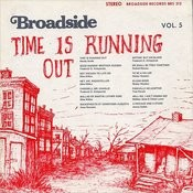 Broadside Ballads, Vol.5: Time Is Running Out Songs
