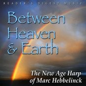 Reader's Digest Music: Between Heaven & Earth - The New Age Harp Of Marc Hebbelinck Songs