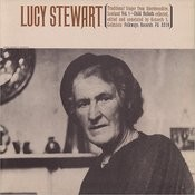 Lucy Stewart: Traditional Singer From Aberdeenshire, Scotland, Vol.1 - Child Ballads Songs