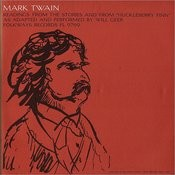 Mark Twain: Readings From The Stories And From Huckleberry Finn Songs