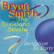 Bryan Smith & The Dixieland Seven  - Invitation To Party Songs
