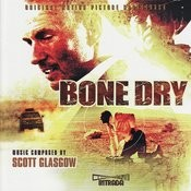Bone Dry - Original Motion Picture Soundtrack Songs