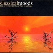 Classical Moods - 100 Top Classical Favorites Of All Time Songs