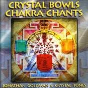 Crystal Bowls, Chakra Chants Songs