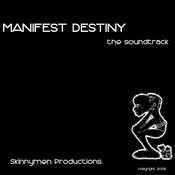 Manifest Destiny (The Soundtrack) Songs