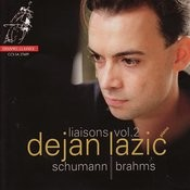 Liaisons Vol. 2 - Dejan Lazić Performs Schumann & Brahms Songs