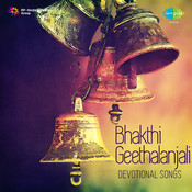 Bhakthi Geethanjali Vol 1 Songs