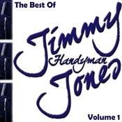 The Best Of Jimmy 'Handyman' Jones Volume 1 Songs