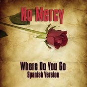 Where Do You Go? (Spanish Version) (Re-Recorded / Remastered) Song