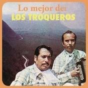 Lo Mejor De Los Troqueros Songs