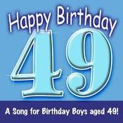 Happy Birthday (Hooray - 49 Today!) Song