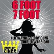 6 Foot 7 Foot (LIL Wayne & Cory Gunz Tribute Version) Songs