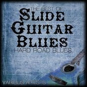 The Best Of Slide Guitar Blues - Hard Road Blues Songs