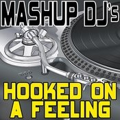 Hooked On A Feeling (Remix Tools For Mash-Ups) Songs