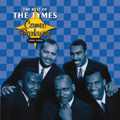 Cameo Parkway - The Best Of The Tymes (Original Hit Recordings) Songs