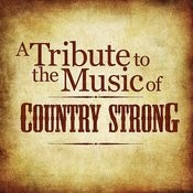 Tribute To The Music Of Country Strong Songs