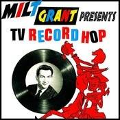 Milt Grant Presents Tv Record Hop - Wttg, Washington D.C. Songs
