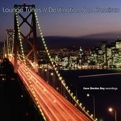 Lounge Tunes // Destination San Francisco Songs