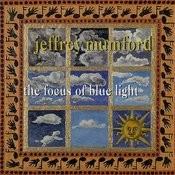 Jeffrey Mumford: The Focus Of Blue Light Songs