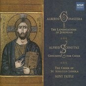 Ginastera: Lamentations Of Jeremiah; Schnittke: Concerto For Choir Songs
