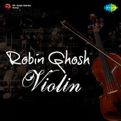 Robin Ghosh (violin)  Songs