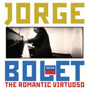 Jorge Bolet - The Romantic Virtuoso Songs