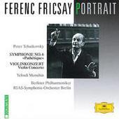 Ferenc Fricsay Portrait - Tchaikovsky: Symphony No.6 Pathétique; Violin Concerto Songs