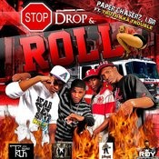 Stop Drop N Roll [Ft. Truth A.K.A. Trouble] Songs