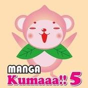 Manga Kumaaa!! 5 Songs