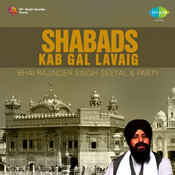 Kab Gal Lavaig - Shabads By Bhai Rajinder Singh Sheetal  Songs