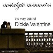 Nostalgic Memories-The Very Best Of Dickie Valentine-Vol. 95 Songs