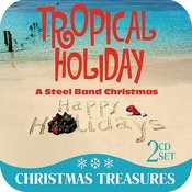 Tropical Holiday: A Steel Band Christmas Songs