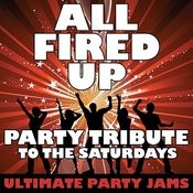 All Fired Up (Party Tribute To The Saturdays) Songs