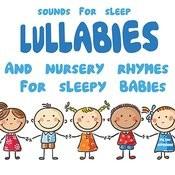 Lullabies And Nursery Rhymes For Sleepy Babies Songs