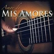 Amor De Mis Amores Songs