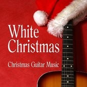 Christmas Guitar Music - White Christmas Songs