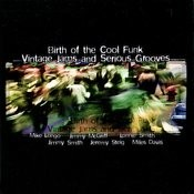 Birth Of The Cool Funk - Vintage Jams And Serious Grooves, Vol. 3 Songs