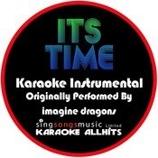It's Time (Originally Performed By Imagine Dragons) [Instrumental Version] Songs