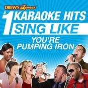 Drew's Famous #1 Karaoke Hits: Sing Like You're Pumping Iron Songs