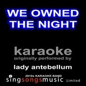 We Owned The Night (Originally Performed By Lady Antebellum) [Karoake Audio Version] Songs