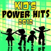 Kid's Power Hits 2012 Songs